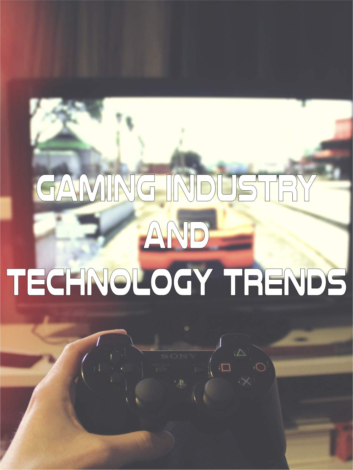 Gaming Industry and Technology Trends