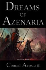 Dreams of Azenaria: Azenaria - Volume 1 Kindle Edition