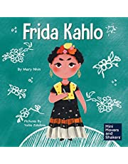 Frida Kahlo: A Kid's Book About Expressing Yourself Through Art