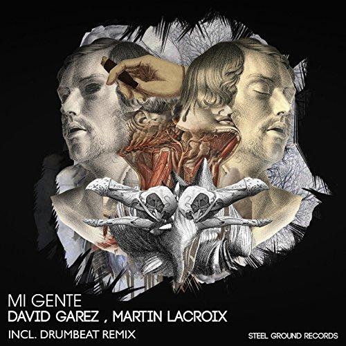 mi gente by martin lacroix david garez on amazon music