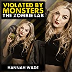 Violated by Monsters: The Zombie Lab | Hannah Wilde