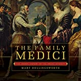 #3: The Family Medici: The Hidden History of the Medici Dynasty