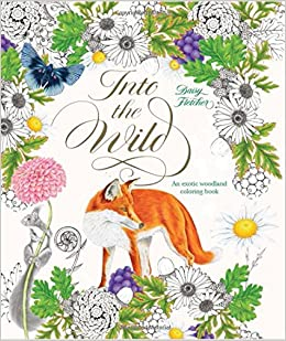 Amazon Com Into The Wild An Exotic Woodland Coloring Book