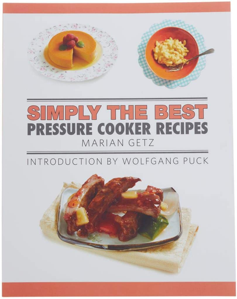 Wolfgang Puck Marian Getz Simply The Best Pressure Cooker Recipes Cookbook Model 677-518