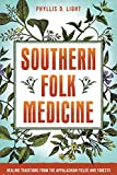 img - for Southern Folk Medicine: Healing Traditions from the Appalachian Fields and Forests book / textbook / text book