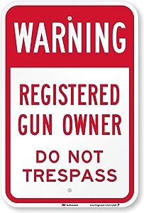 "SmartSign ""Warning - Registered Gun Owner, Do Not Trespass"" Sign | 12"" x 18"" 3M Engineer Grade Reflective Aluminum"