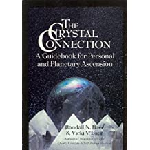 The Crystal Connection: A Guidebook for Personal and Planetary Ascension