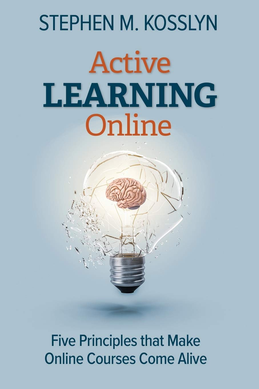 An Interview with Stephen M. Kosslyn: Active Learning Online