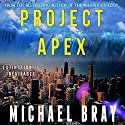 Project Apex Audiobook by Michael Bray Narrated by Earl Hall