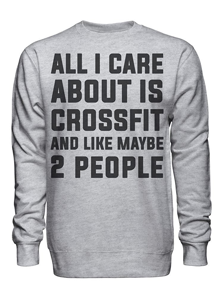 graphke All I Care About is Crossfit and Like Maybe 2 People Unisex Crew Neck Sweatshirt