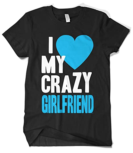 Amazoncom Cybertela Mens I Love My Crazy Girlfriend T Shirt Clothing