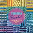 TUNISIAN Crochet - Vol. 2: Colored & Striped Stitches (TUNISIAN Crochet Stitches) (Volume 2)