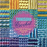 TUNISIAN Crochet - Vol. 2: Colored & Striped Stitches (TUNISIAN Crochet Stitches)
