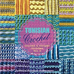 TUNISIAN Crochet - Vol. 2: Colored & Striped Stitches (Volume 2)
