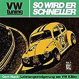 VW-Tuning. So wird er schneller. Leistungssteigerung am VW-Käfer., Bd 1
