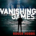 Vanishing Games Audiobook by Roger Hobbs Narrated by Jake Weber