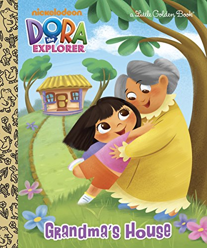 - Grandma's House (Dora the Explorer) (Little Golden Book)