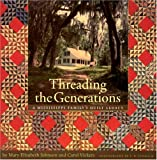 Threading the Generations, Mary Elizabeth Johnson and Carol Vickers, 1578067456