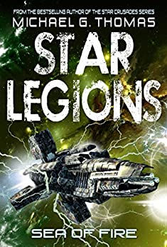 Sea of Fire (Star Legions: The Ten Thousand Book 5) by [Thomas, Michael G.]