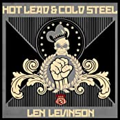 Hot Lead and Cold Steel | Len Levinson