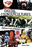 img - for Digital Countercultures and the Struggle for Community: Digital Technologies and the Struggle for Community (Information Society Series) book / textbook / text book