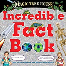 Magic Tree House Incredible Fact Book: Our Favorite Facts about Animals, Nature, History, and More Cool Stuff! (Magic Tree House (R))
