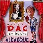Les pensées | Pierre Dac