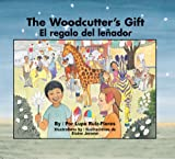 El regalo del lenador / The Woodcutter's Gift (English and Spanish Edition)