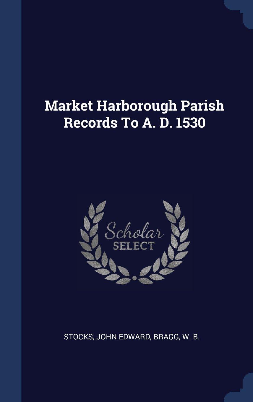 Market Harborough Parish Records To A. D. 1530 PDF