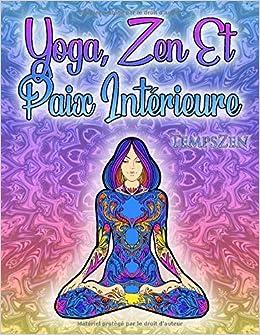 Amazon.com: Yoga, Zen Et Paix Intérieure: Un livre de ...