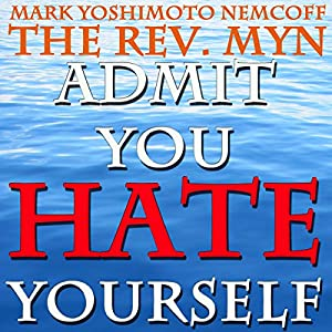 Admit You Hate Yourself (A Rev. MYN Book) Audiobook