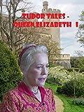 Tudor Tales - Queen Elizabeth I