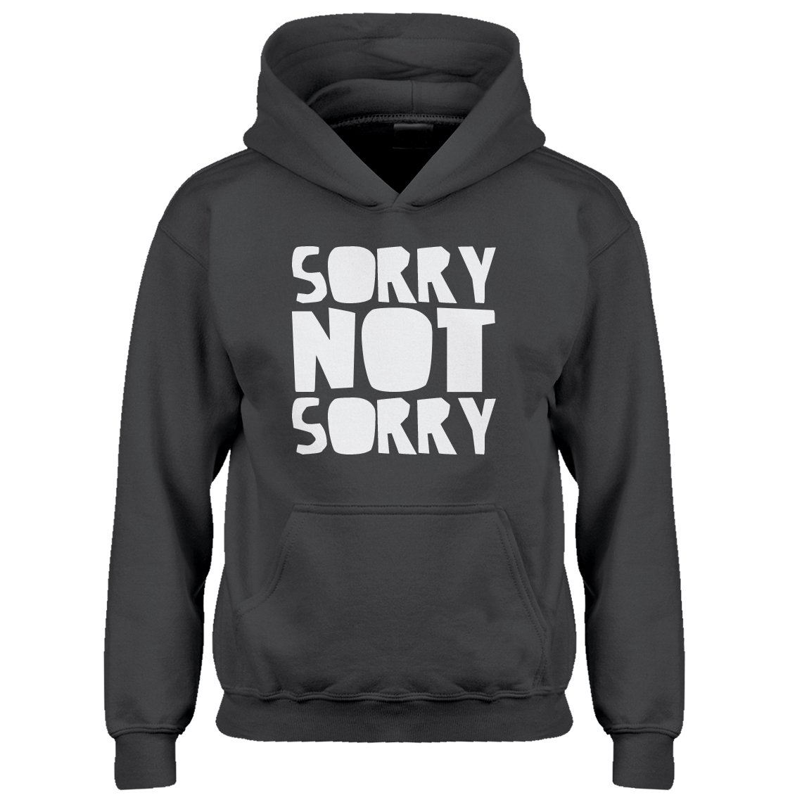 Hoodie for Kids Sorry Not Sorry