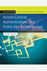 Access Control, Authentication, and Public Key Infrastructure (Jones & Bartlett Learning Information Systems Security) Paperback