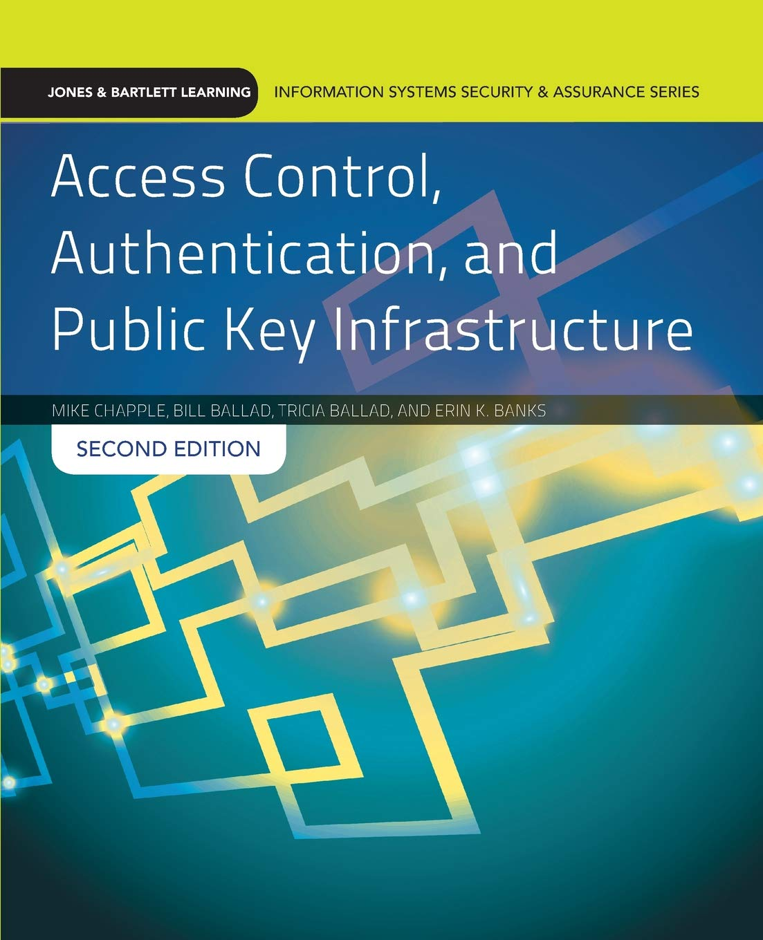 Access Control, Authentication, and Public Key Infrastructure (Jones & Bartlett Learning Information Systems Security)