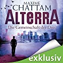Die Gemeinschaft der Drei (Alterra 1) Hörbuch von Maxime Chattam Gesprochen von: Timmo Niesner