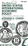 The Making of United States International Economic Policy, Stephen D. Cohen, 027596504X