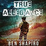 True Allegiance | Ben Shapiro