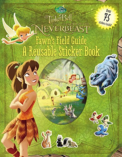 Disney Fairies: Tinker Bell and the Legend of the NeverBeast: Fawn's Field Guide: A Reusable Sticker Book (Disney Fairies Legend of the Neverbeast)