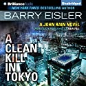 A Clean Kill in Tokyo: John Rain, Book 1 Audiobook by Barry Eisler Narrated by Barry Eisler