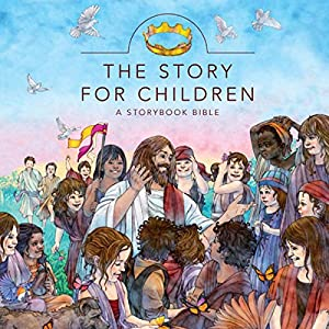 The Story for Children: A Storybook Bible Audiobook
