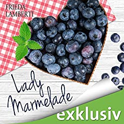 Lady Marmelade: Die bitter-süße Fortsetzung (Lady Marmelade 2)