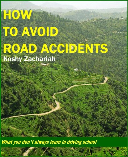 How to Avoid Road Accidents : What you don't always learn from driving school