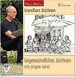 Mein Atelier: Grundkurs Zeichnen - Gegenständliches Zeichnen: mit Jürgen Sand