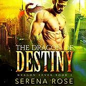 The Dragon of Destiny: Dragon Fever, Book 2 | Serena Rose