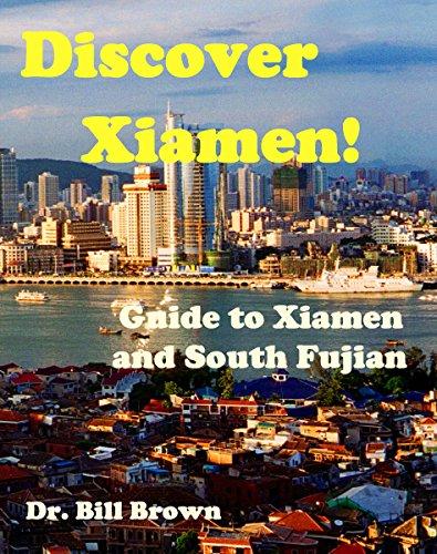 Discover Xiamen: Guide to Xiamen and South Fujian