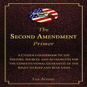 The Second Amendment Primer Audiobook