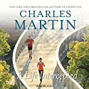 A Life Intercepted: A Novel Audiobook by Charles Martin Narrated by Kevin Stillwell