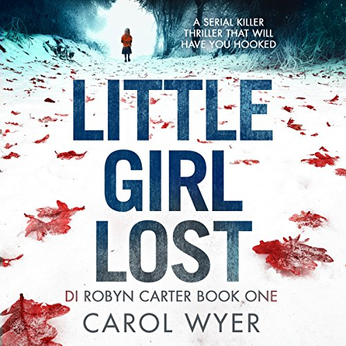 Little Girl Lost: Detective Robyn Carter Crime Thriller Series, Book 1 cover