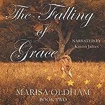 The Falling of Grace: The Falling Series, Book 2 | Marisa Oldham